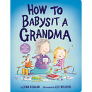 How to Babysit A Grandma Board Book